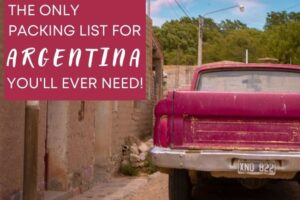 Only Argentina Packing List You Need!