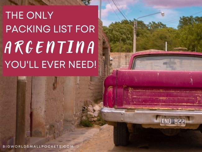 The Only Packing List for Argentina You'll Ever Need!