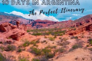 10 Days in Argentina: Perfect Itinerary