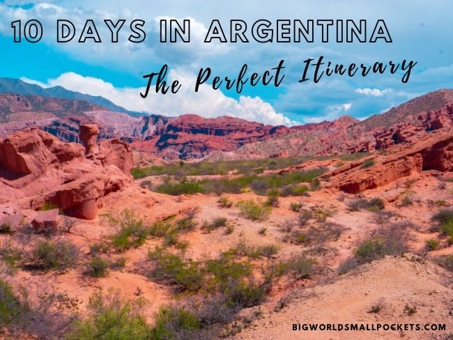 The Perfect 10 Days in Argentina Itinerary