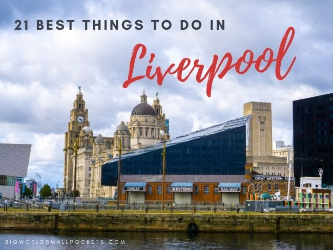 21 Fab Things To Do in Liverpool