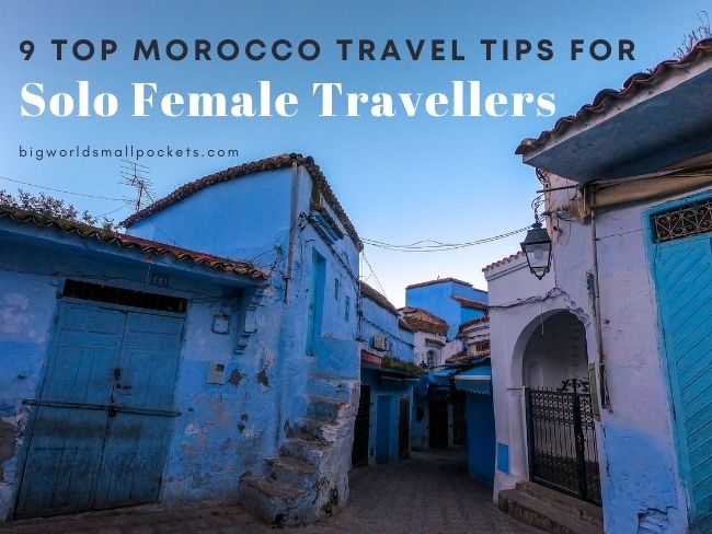 9 Great Tips for Solo Female Travellers in Morocco