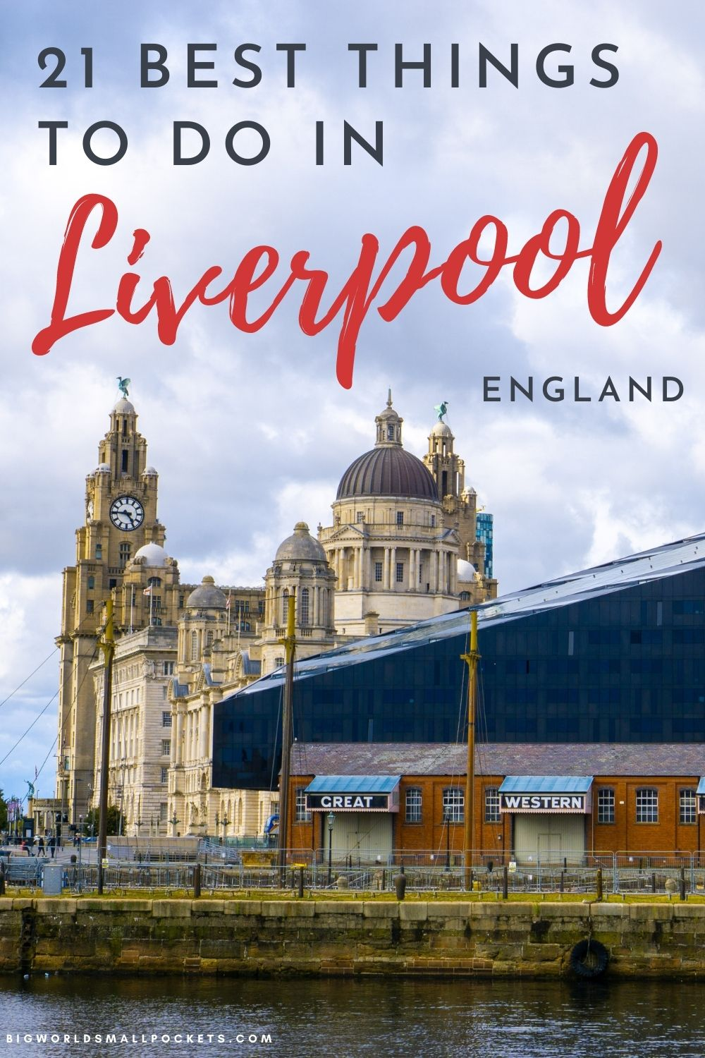 Best 21 Things To Do in Liverpool, UK