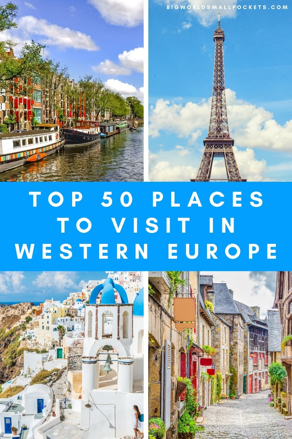 Best 50 Places to Visit in Western Europe