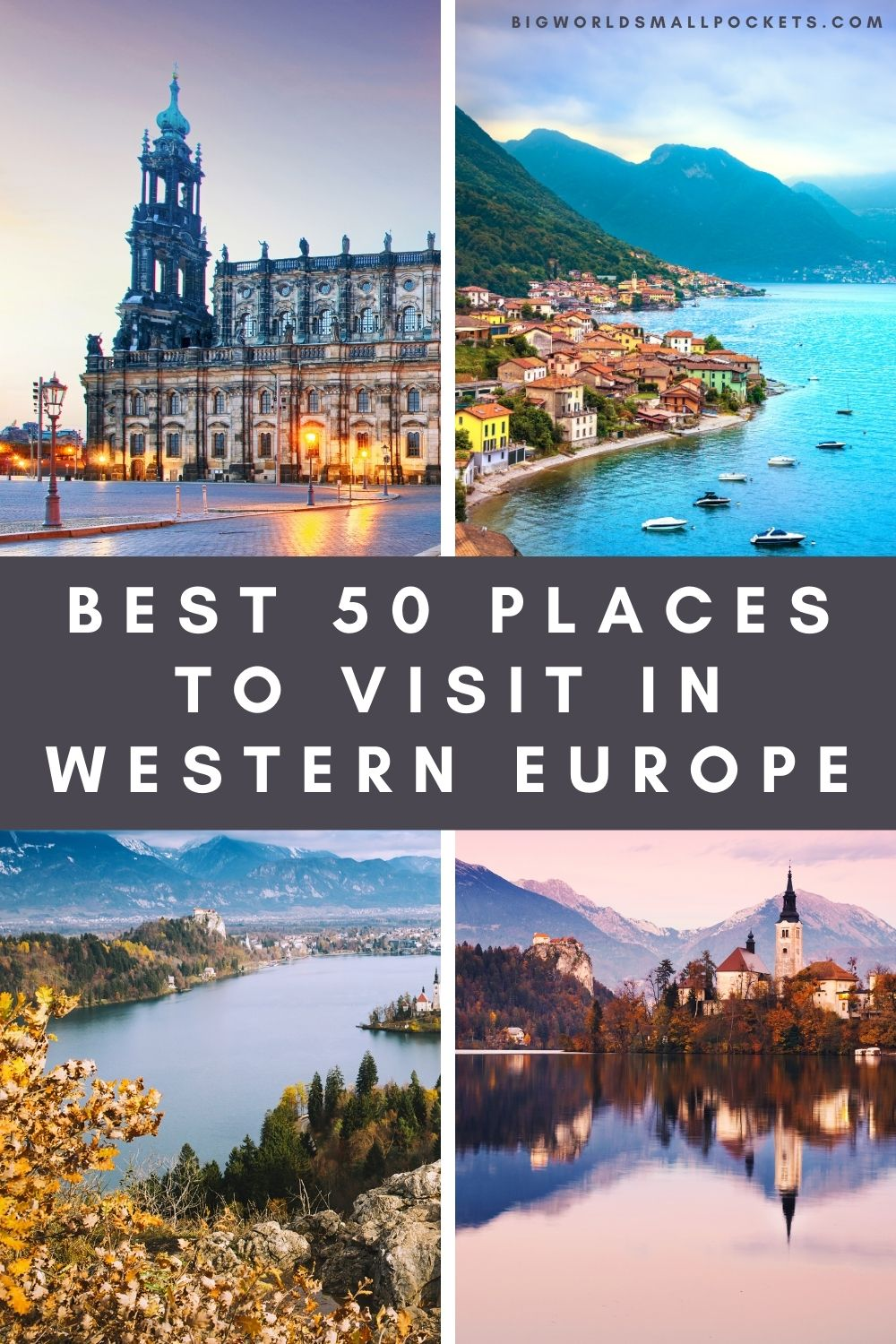 The Top 50 Places to Visit in Western Europe
