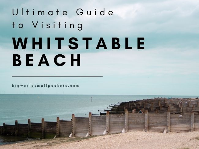 The Ultimate Guide to Visiting Kent's Whitstable Beach