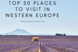 50 Best Places to Visit in Western Europe