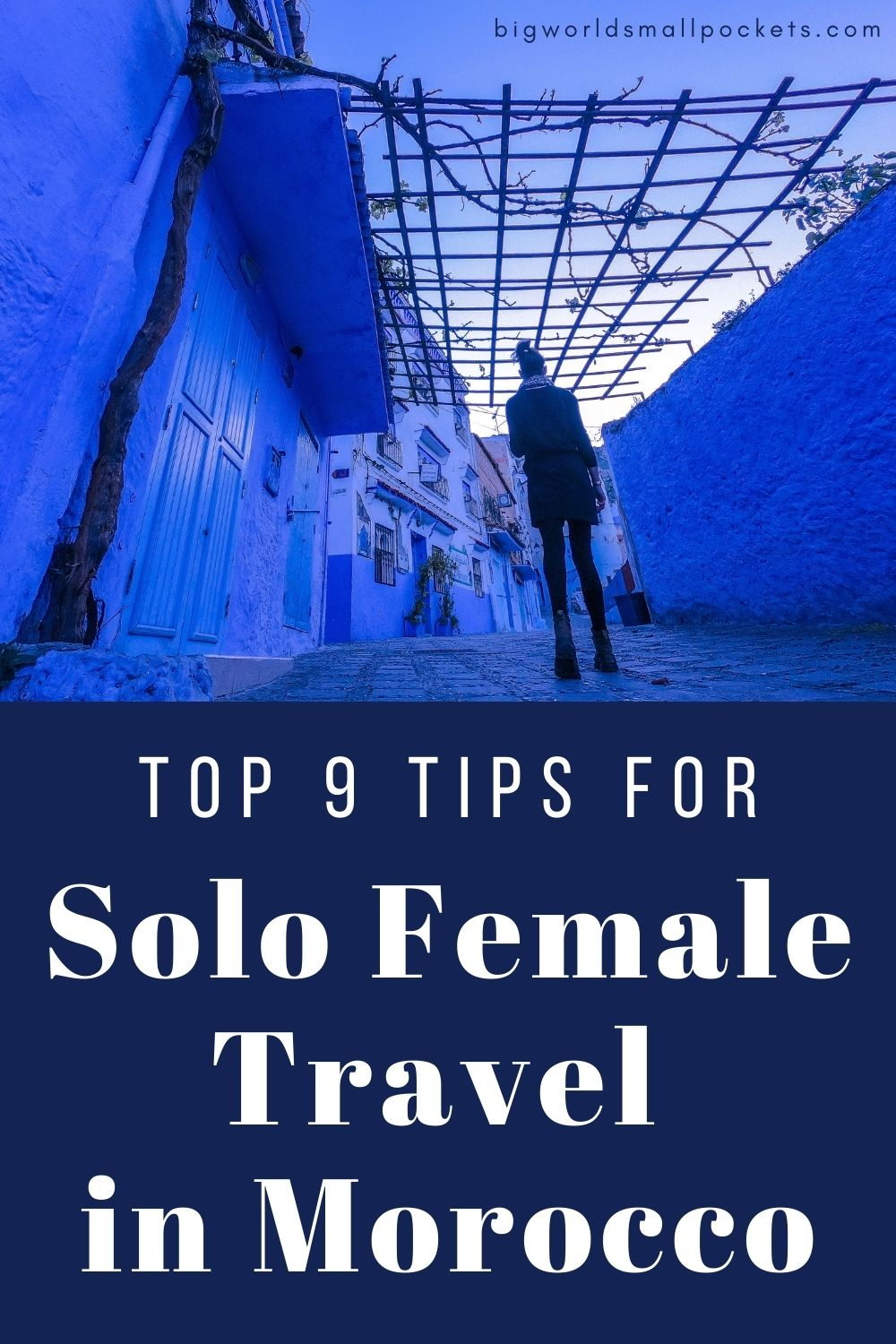 Top 9 Tips for Female Travel in Morocco
