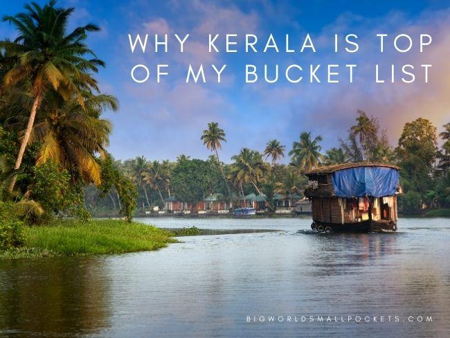 Why Kerala is Top of My Bucket List