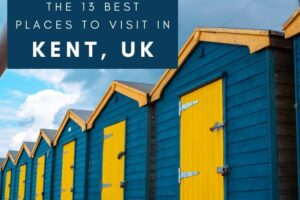 13 Best Places to Visit in Kent