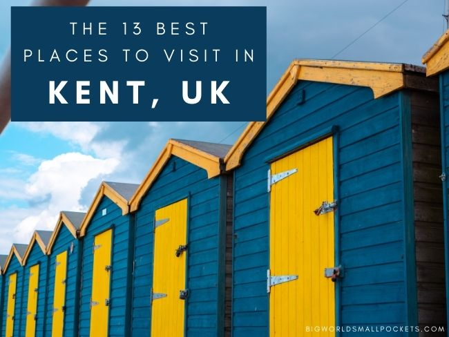 13 Best Places to Visit in Kent, England