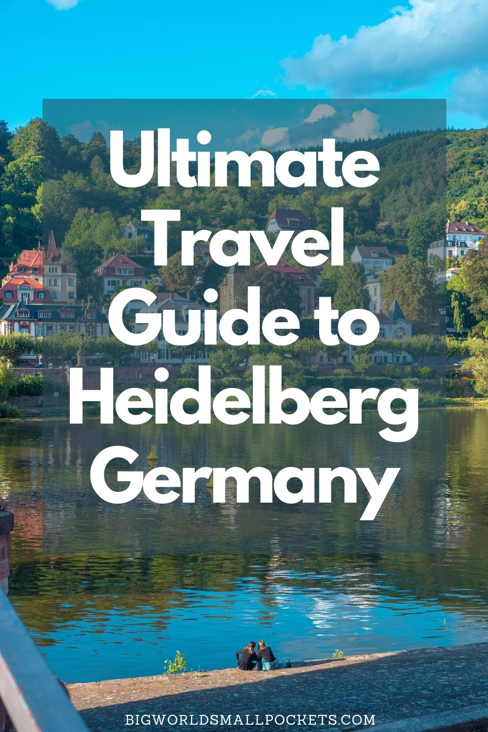 Complete Travel Guide to Heidelberg in Germany