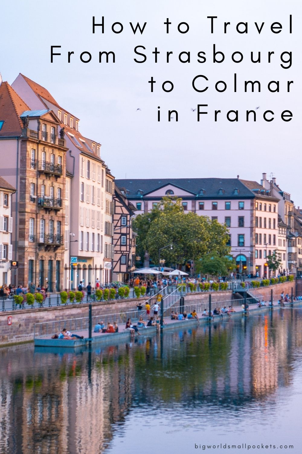 How to Travel From Strasbourg to Colmar in France