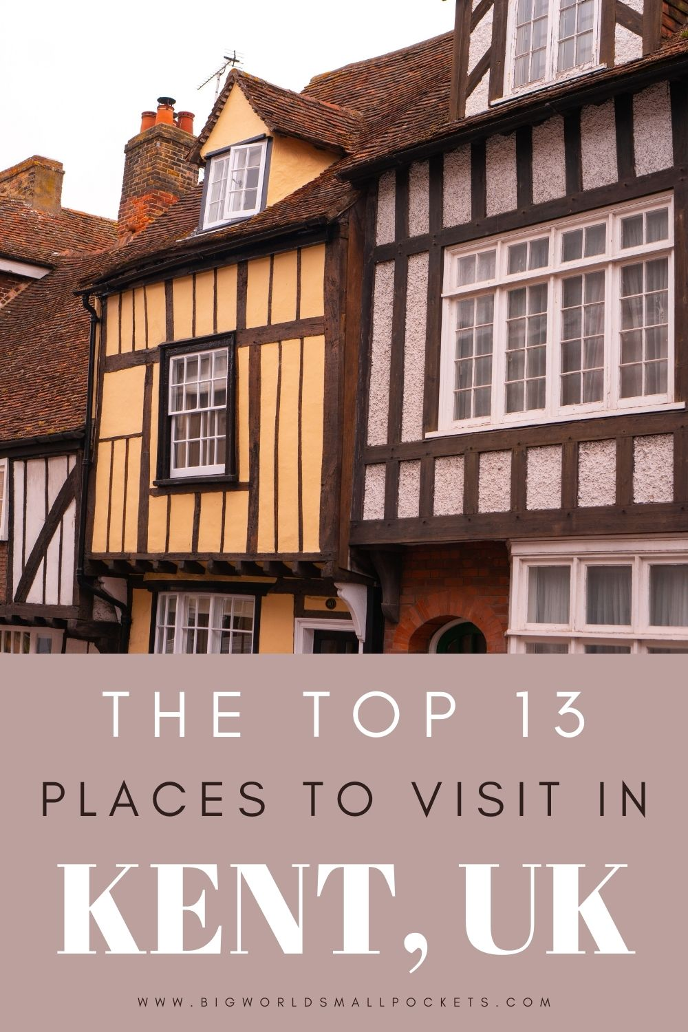 The Top 13 Places to Visit in Kent, England