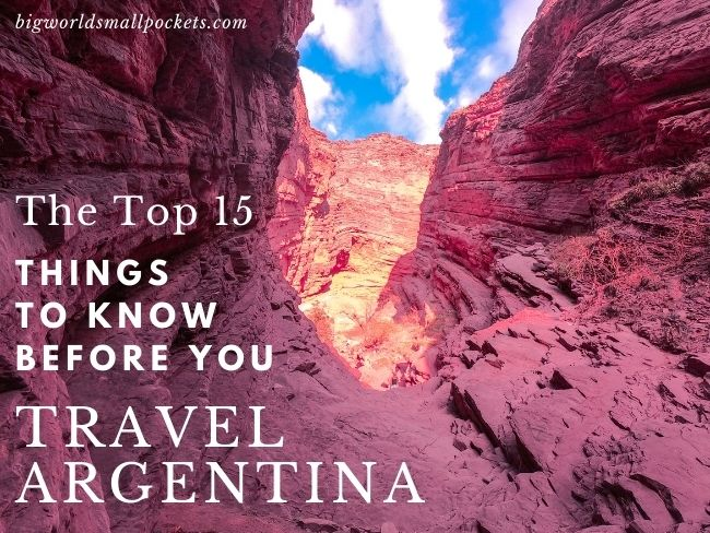 The Top 15 Things to Know Before you Travel Argentina