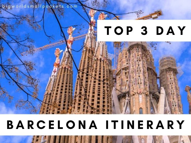 Top 3 Day Barcelona Itinerary