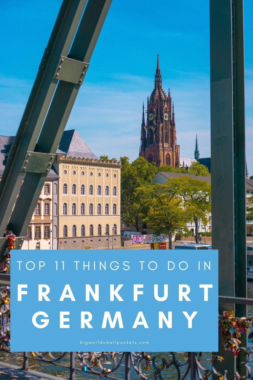 11 Best Things To Do in Frankfurt, Germany