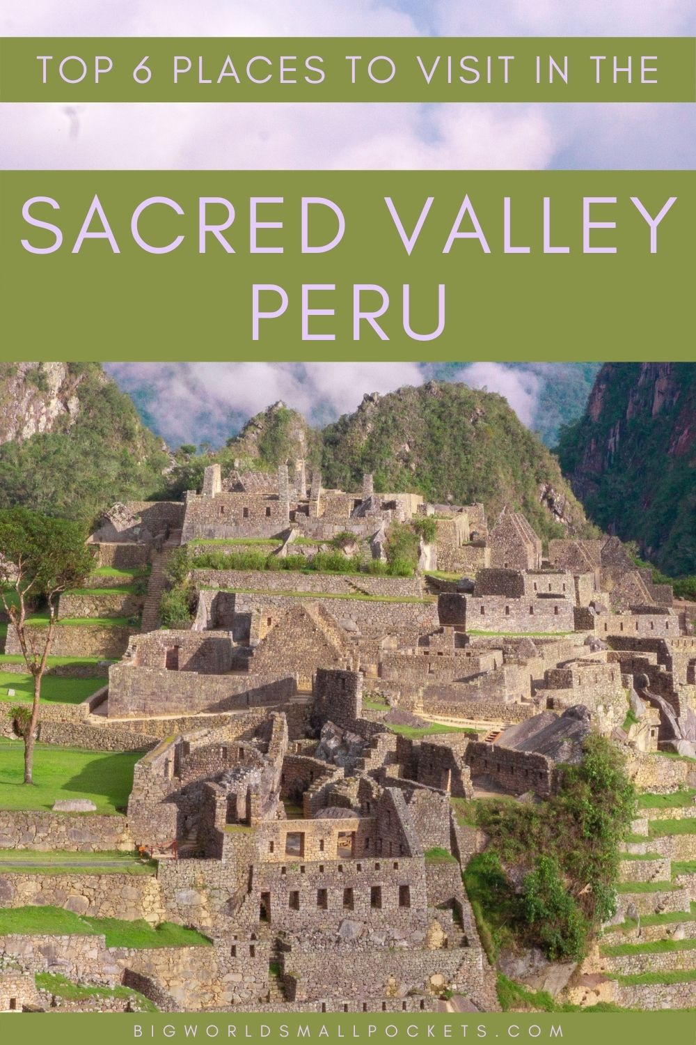 Best 6 Places to Visit in the Sacred Valley, Peru