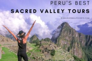 Top 8 Sacred Valley Tours in Peru