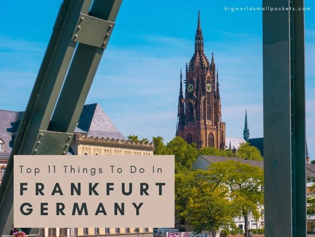 Top 11 Things To Do in Frankfurt, Germany