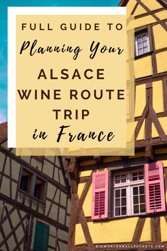 Ultimate Guide to Travelling the Alsace Wine Route in France