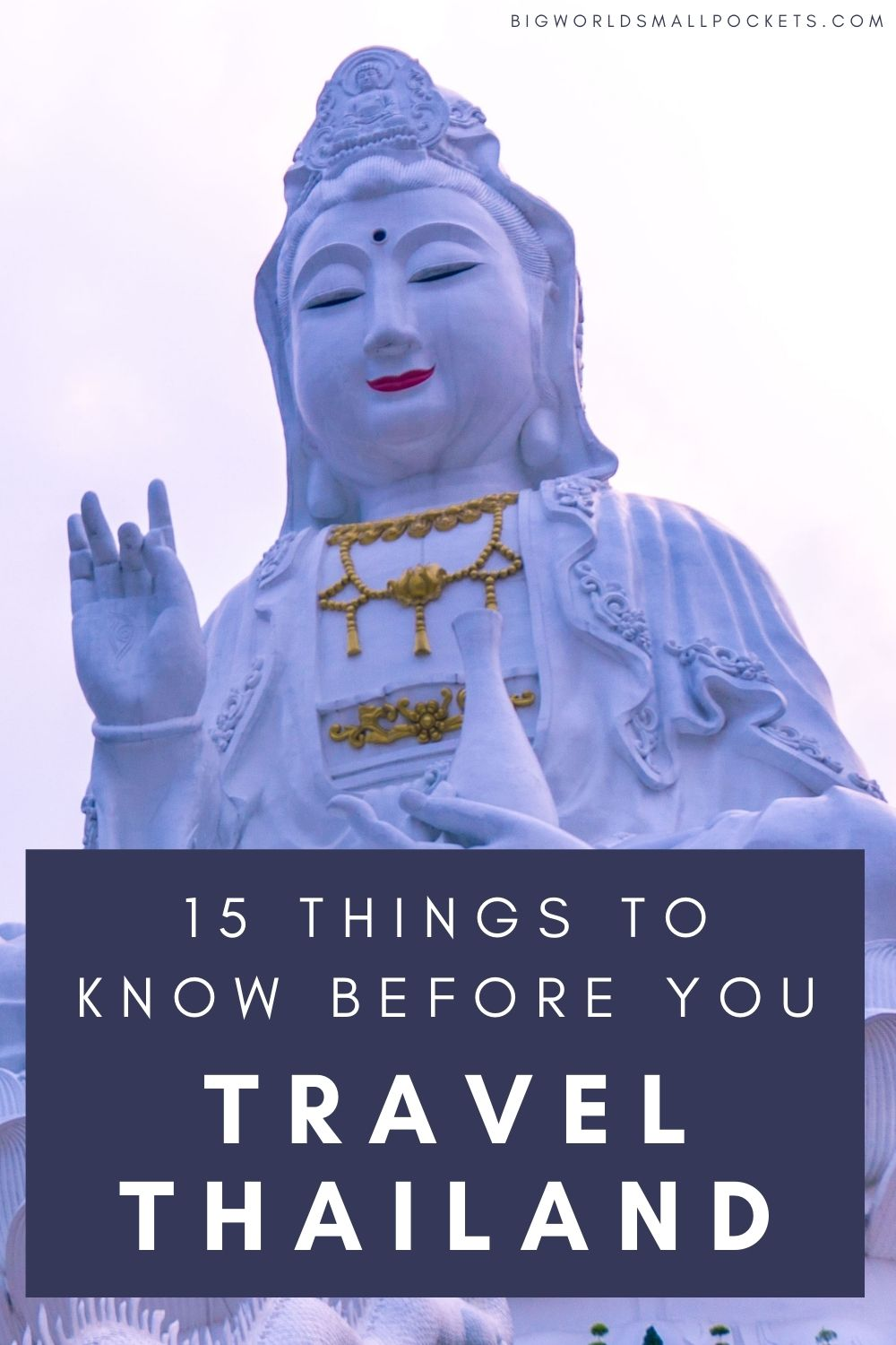 The 15 Things To Know Before You Travel in Thailand