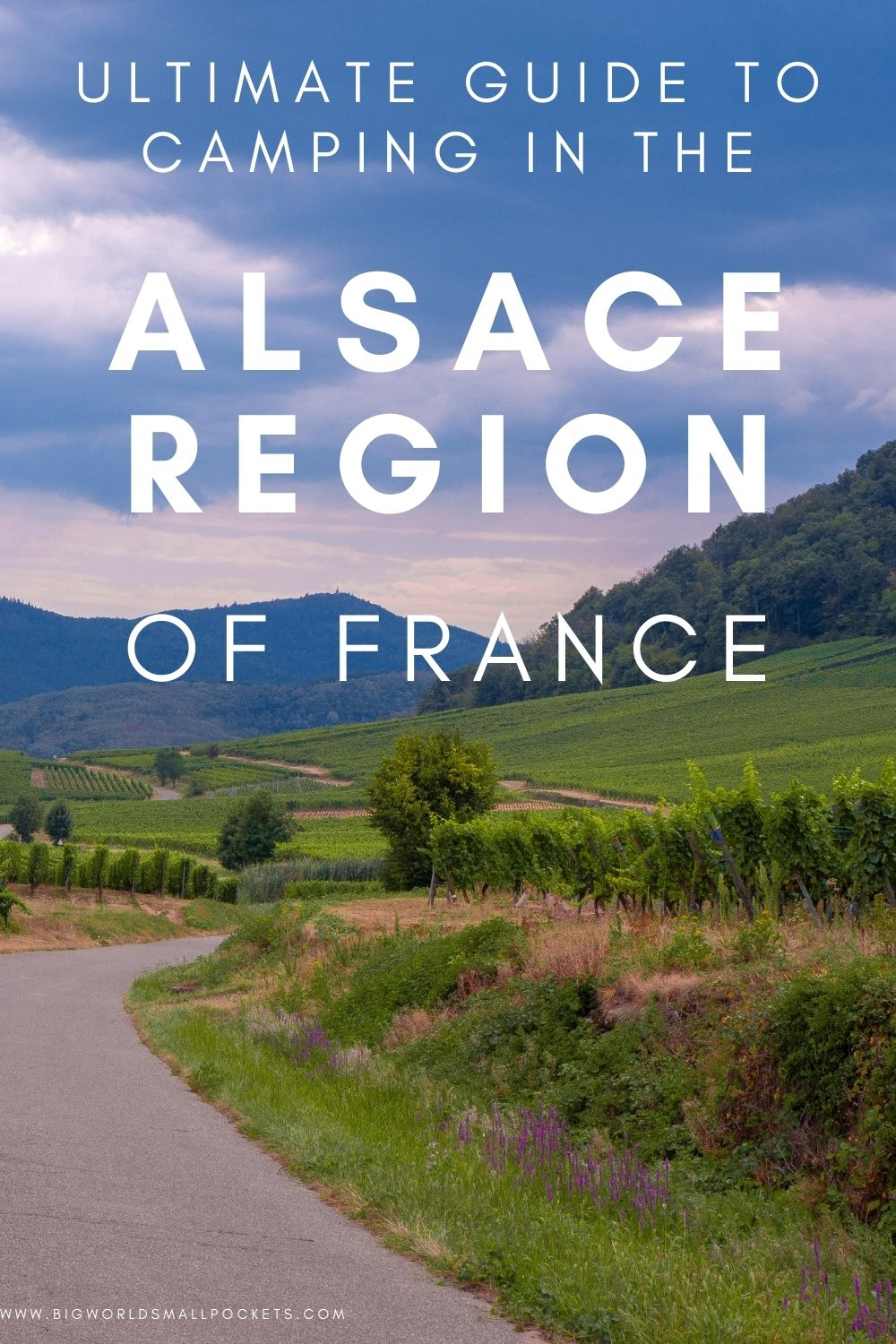 The Complete Guide to Camping In the Alsace Region, France