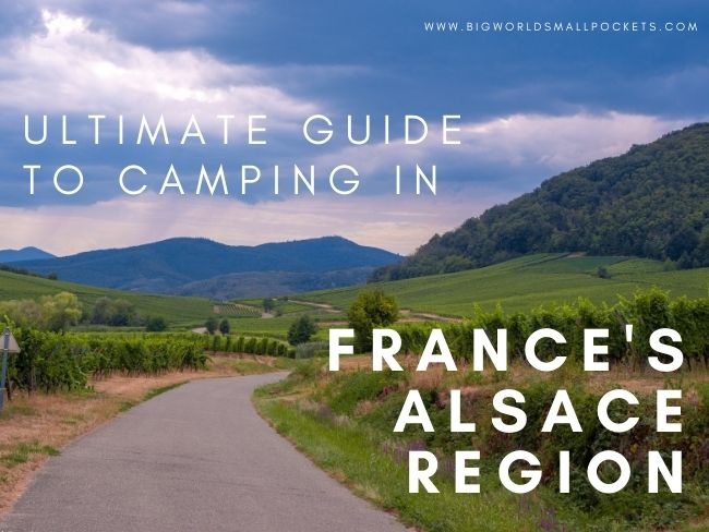 Ultimate Guide to Camping In the Alsace, France