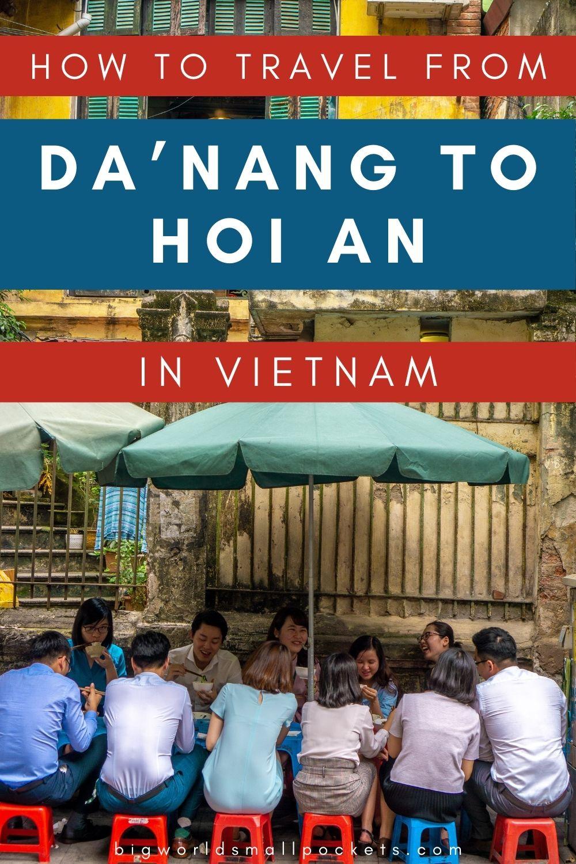 How to Travel Between Da'Nang to Hoi An in Vietnam