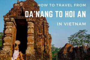 How to Travel from Da'Nang to Hoi An