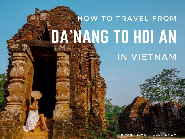 How to Travel from Da'Nang to Hoi An in Vietnam