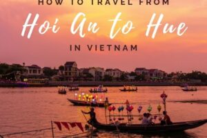 How to Travel from Hoi An to Hue
