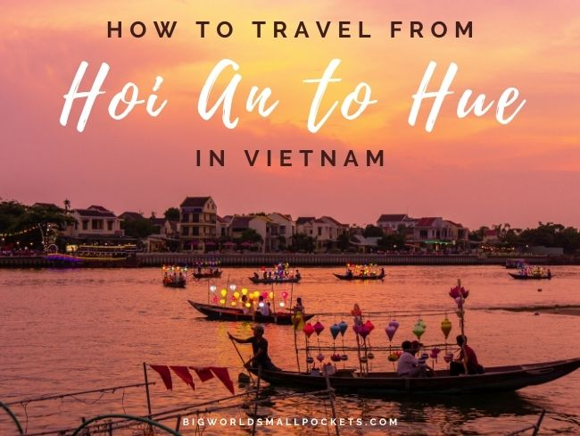 How to Travel from Hoi An to Hue in Vietnam