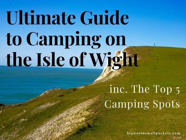 Ultimate Guide to Camping on the Isle of Wight, UK