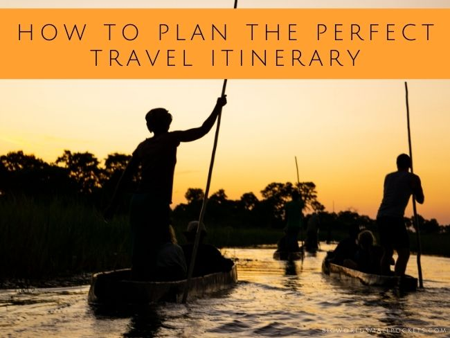 How to Plan the Perfect Travel Itinerary in 15 Easy Steps