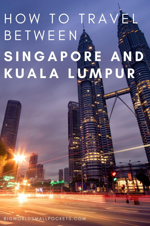 How to Travel Between Singapore and Kuala Lumpur