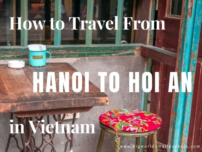 How to Travel from Hanoi to Hoi An in Vietnam