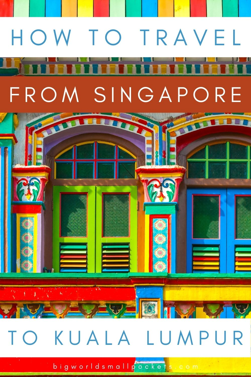 How to Travel from Singapore to Kuala Lumpur