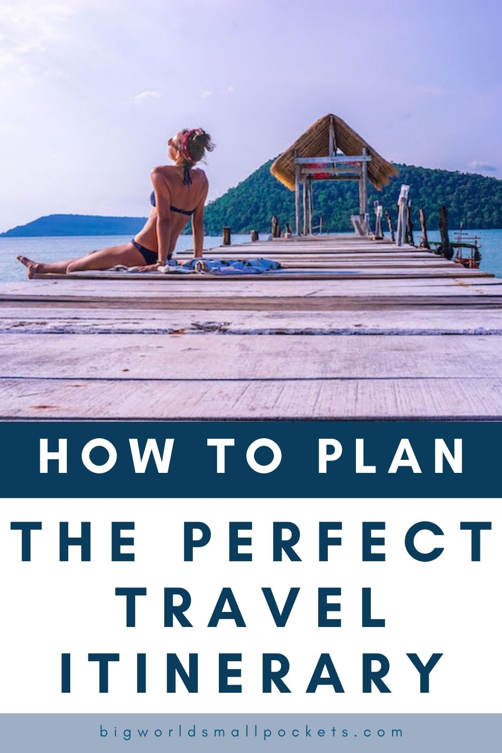 How to Your Perfect Travel Itinerary