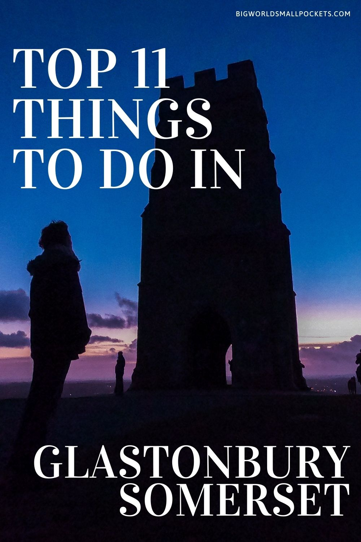 The 11 Best Things To Do In & Around Glastonbury, Somerset