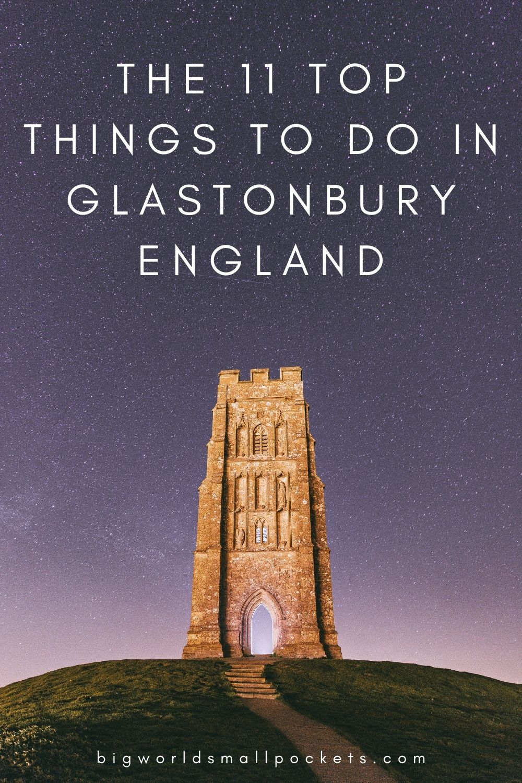 Top 11 Things To Do In & Around Glastonbury, Somerset, England