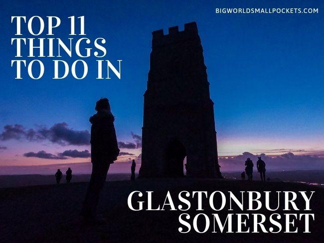 Top 11 Things To Do In & Around Glastonbury, Somerset