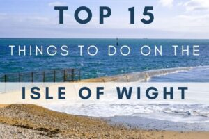 Top 15 Things To Do on the Isle of Wight
