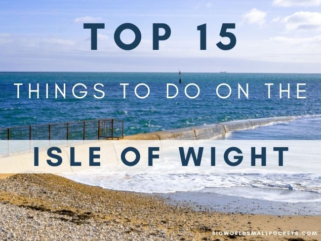 Top 15 Things To Do On The Isle of Wight, UK