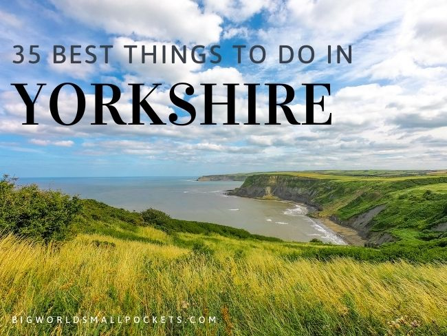 35 Best Things To Do in Yorkshire, UK