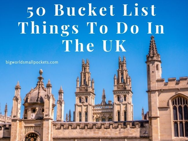50 Bucket List Things To Do in the UK