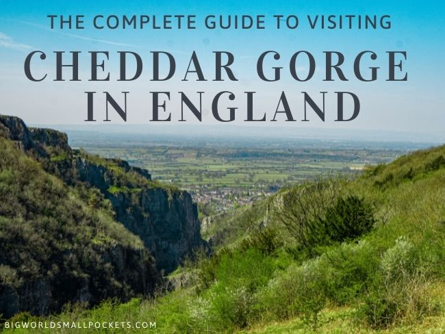 Complete Guide to Visiting Cheddar Gorge, England