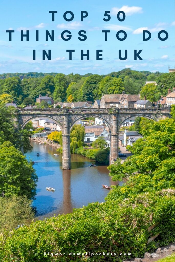 Top 50 Things To Do in the UK
