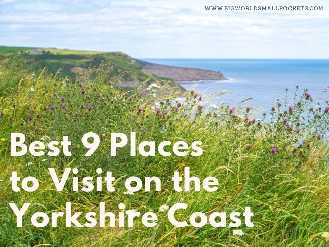 Best 9 Places to Visit on the Yorkshire Coast