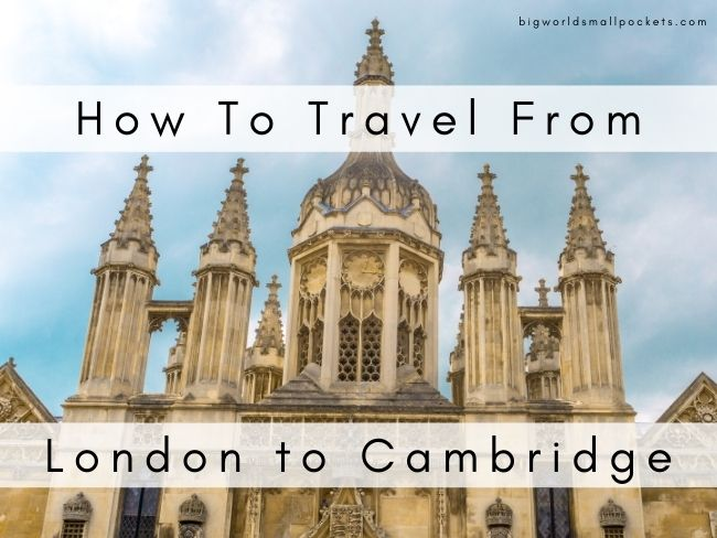 How To Travel From London to Cambridge
